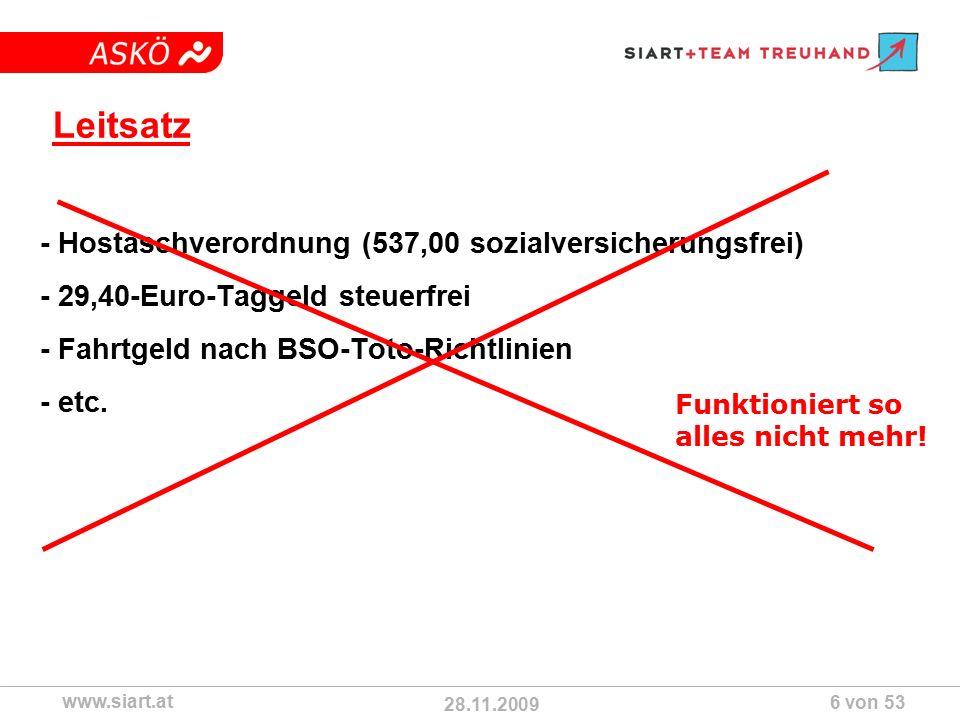 28.11.2009 ASKÖ www.siart.at 6 von 53 Leitsatz - Hostaschverordnung (537,00 sozialversicherungsfrei) - 29,40-Euro-Taggeld steuerfrei - Fahrtgeld nach BSO-Toto-Richtlinien - etc.