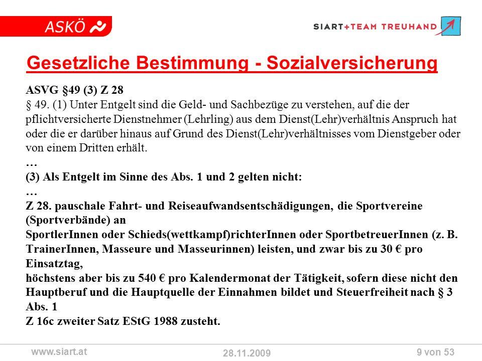 28.11.2009 ASKÖ www.siart.at 9 von 53 Gesetzliche Bestimmung - Sozialversicherung ASVG §49 (3) Z 28 § 49.