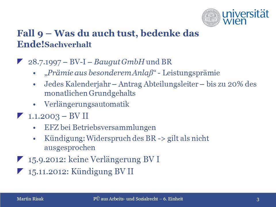 Martin RisakPÜ aus Arbeits- und Sozialrecht – 6. Einheit3 Fall 9 – Was du auch tust, bedenke das Ende! Sachverhalt  28.7.1997 – BV-I – Baugut GmbH un