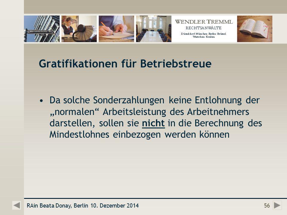 """Gratifikationen für Betriebstreue Da solche Sonderzahlungen keine Entlohnung der """"normalen Arbeitsleistung des Arbeitnehmers darstellen, sollen sie nicht in die Berechnung des Mindestlohnes einbezogen werden können RAin Beata Donay, Berlin 10."""