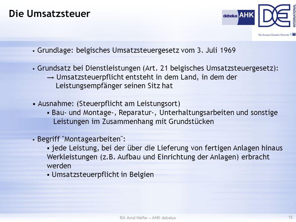 Grundlage: belgisches Umsatzsteuergesetz vom 3. Juli 1969 Grundsatz bei Dienstleistungen (Art.