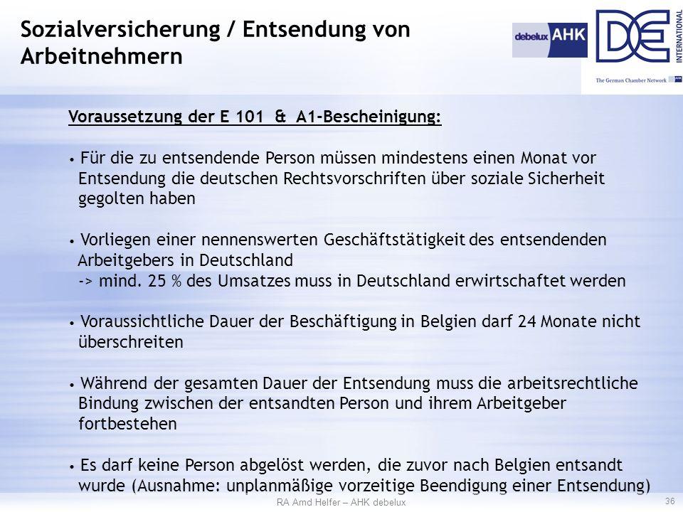 Voraussetzung der E 101 & A1-Bescheinigung: Für die zu entsendende Person müssen mindestens einen Monat vor Entsendung die deutschen Rechtsvorschriften über soziale Sicherheit gegolten haben Vorliegen einer nennenswerten Geschäftstätigkeit des entsendenden Arbeitgebers in Deutschland -> mind.