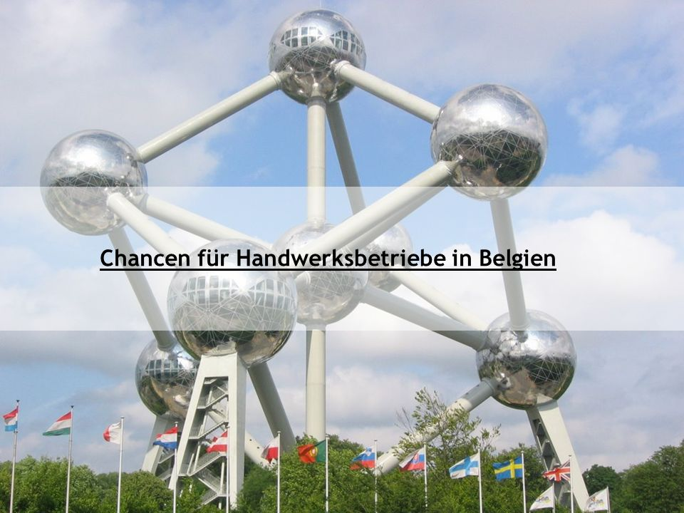 Chancen für Handwerksbetriebe in Belgien