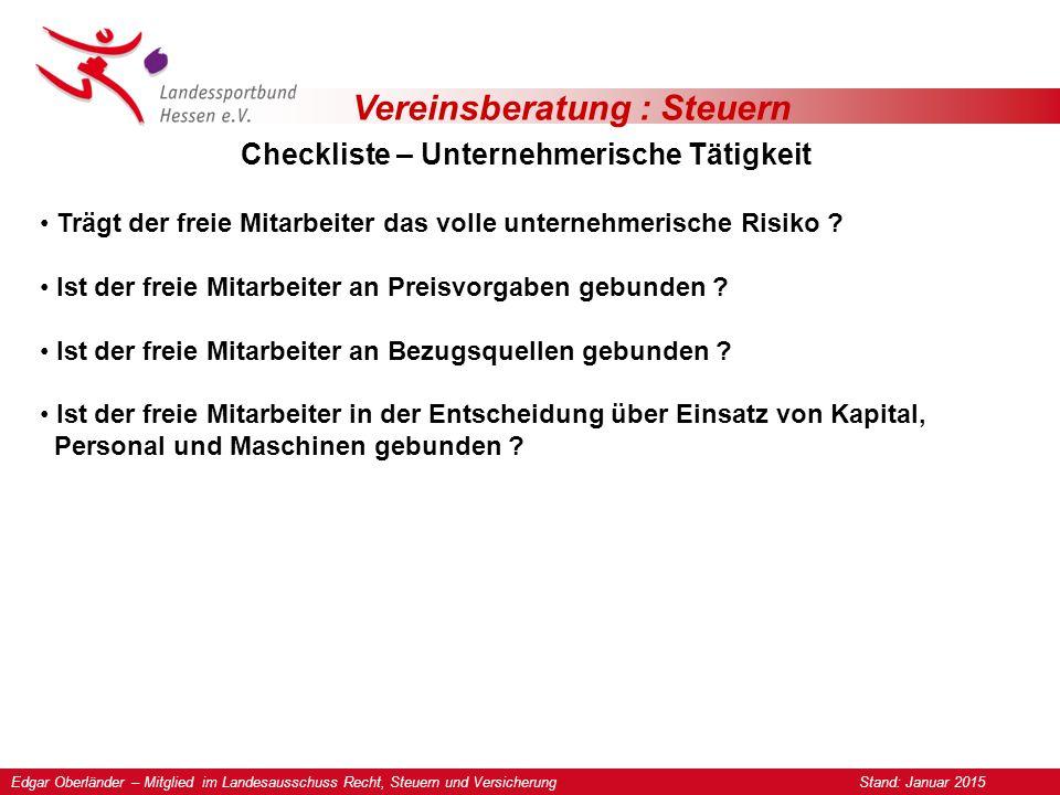Vereinsberatung : Steuern Checkliste – Unternehmerische Tätigkeit Trägt der freie Mitarbeiter das volle unternehmerische Risiko .