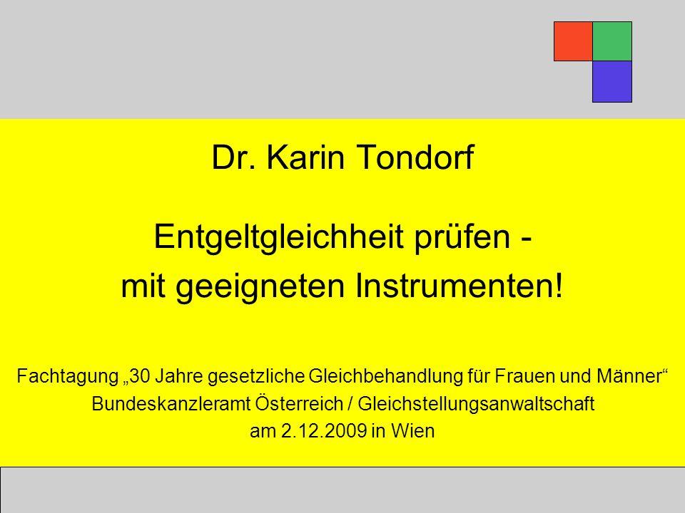 Dr.Karin Tondorf Entgeltgleichheit prüfen - mit geeigneten Instrumenten.
