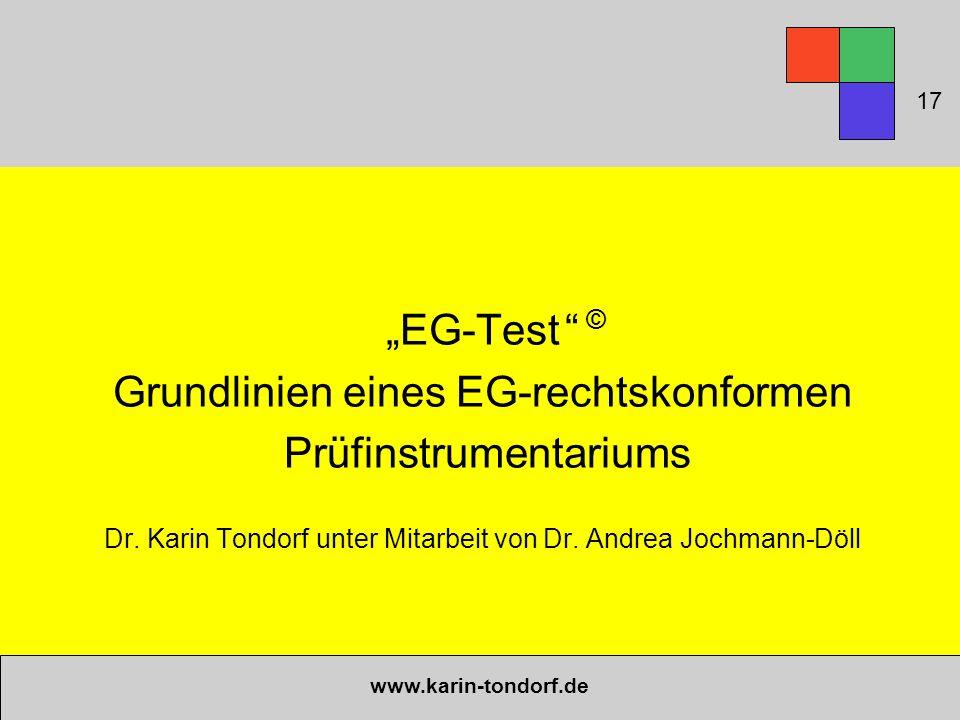 """""""EG-Test """" Grundlinien eines EG-rechtskonformen Prüfinstrumentariums Dr. Karin Tondorf unter Mitarbeit von Dr. Andrea Jochmann-Döll www.karin-tondorf."""