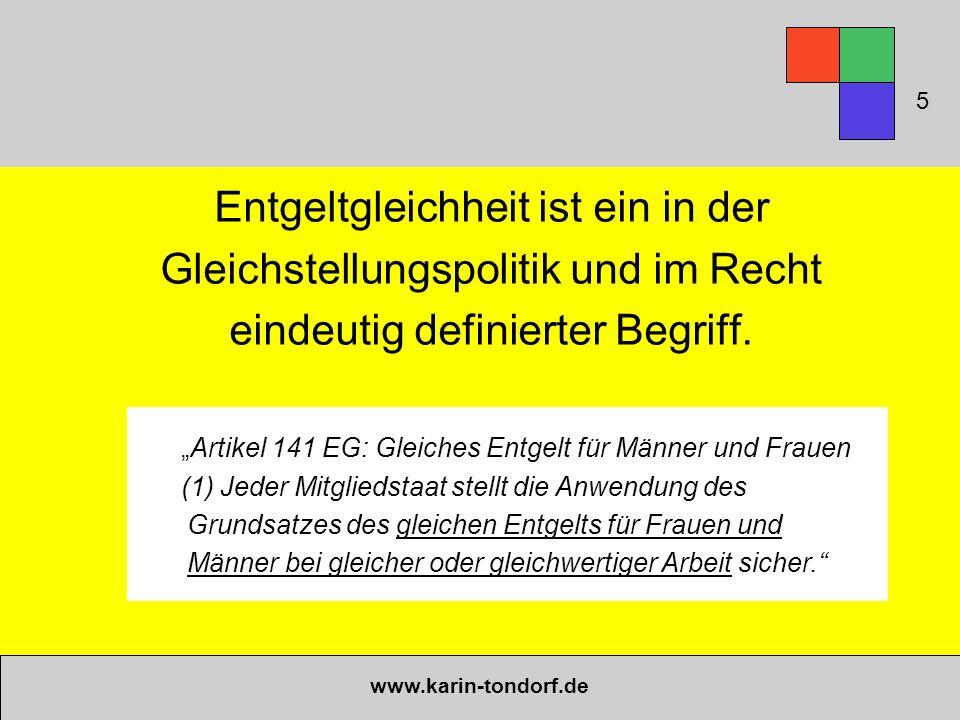 """www.karin-tondorf.de Entgeltgleichheit ist ein in der Gleichstellungspolitik und im Recht eindeutig definierter Begriff. """"Artikel 141 EG: Gleiches Ent"""
