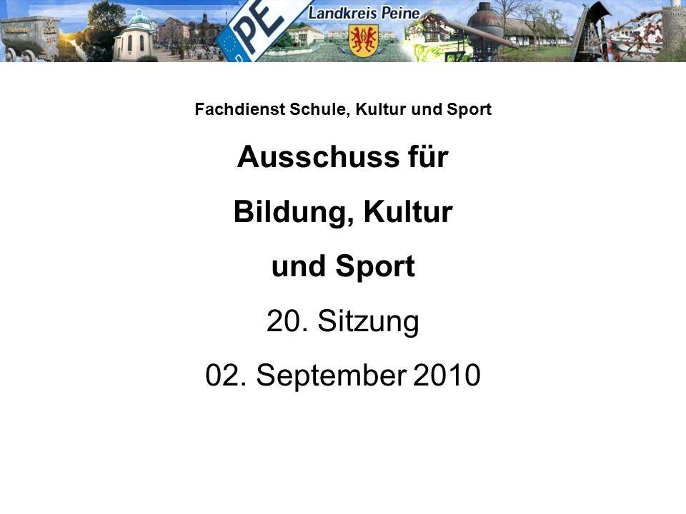Fachdienst Schule, Kultur und Sport Ausschuss für Bildung, Kultur und Sport 20. Sitzung 02. September 2010