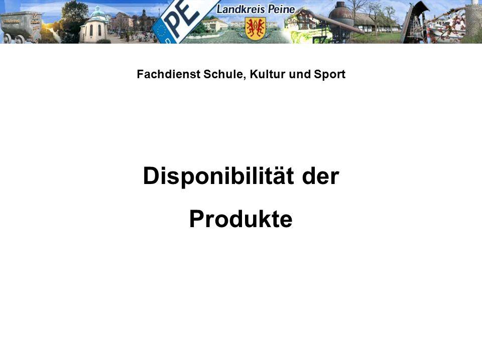 Fachdienst Schule, Kultur und Sport Disponibilität der Produkte