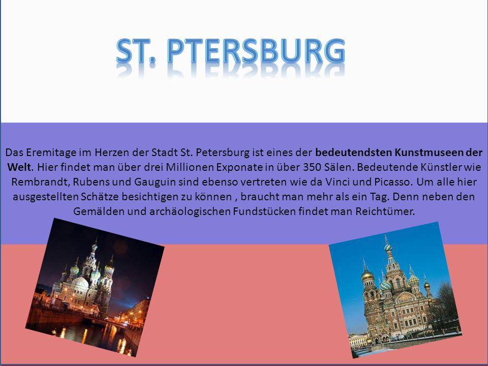 Das Eremitage im Herzen der Stadt St. Petersburg ist eines der bedeutendsten Kunstmuseen der Welt.