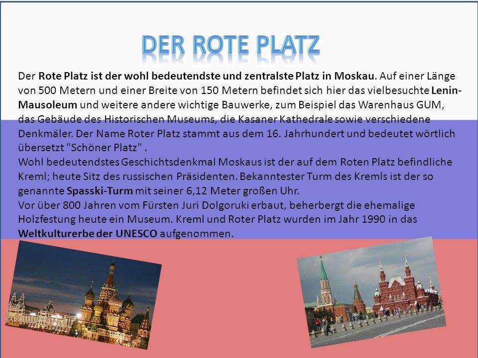 Der Rote Platz ist der wohl bedeutendste und zentralste Platz in Moskau.