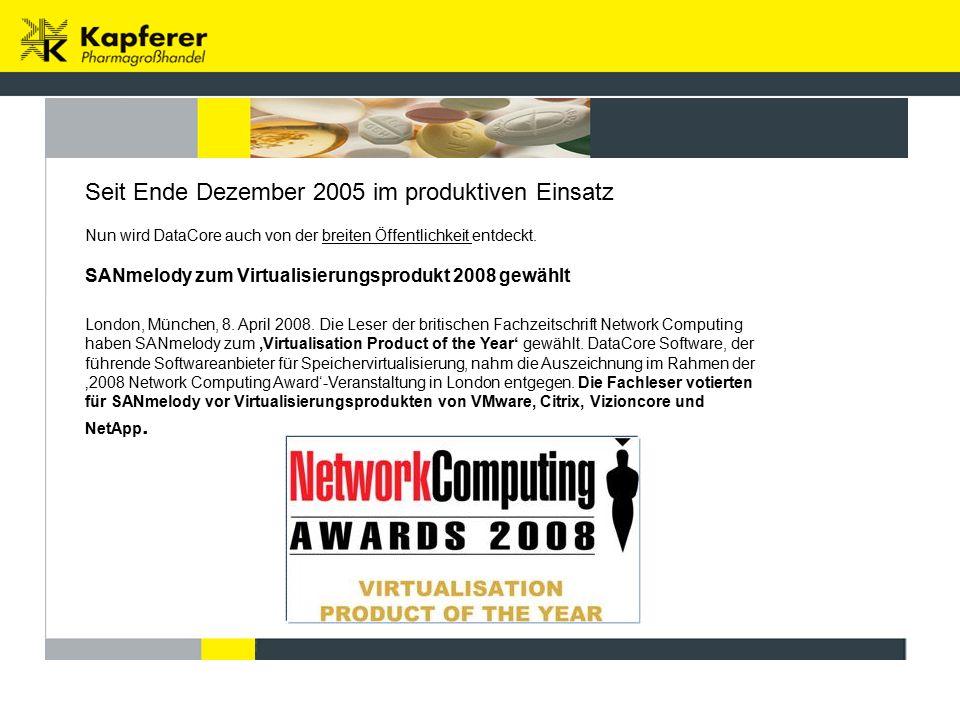 Seit Ende Dezember 2005 im produktiven Einsatz Nun wird DataCore auch von der breiten Öffentlichkeit entdeckt.