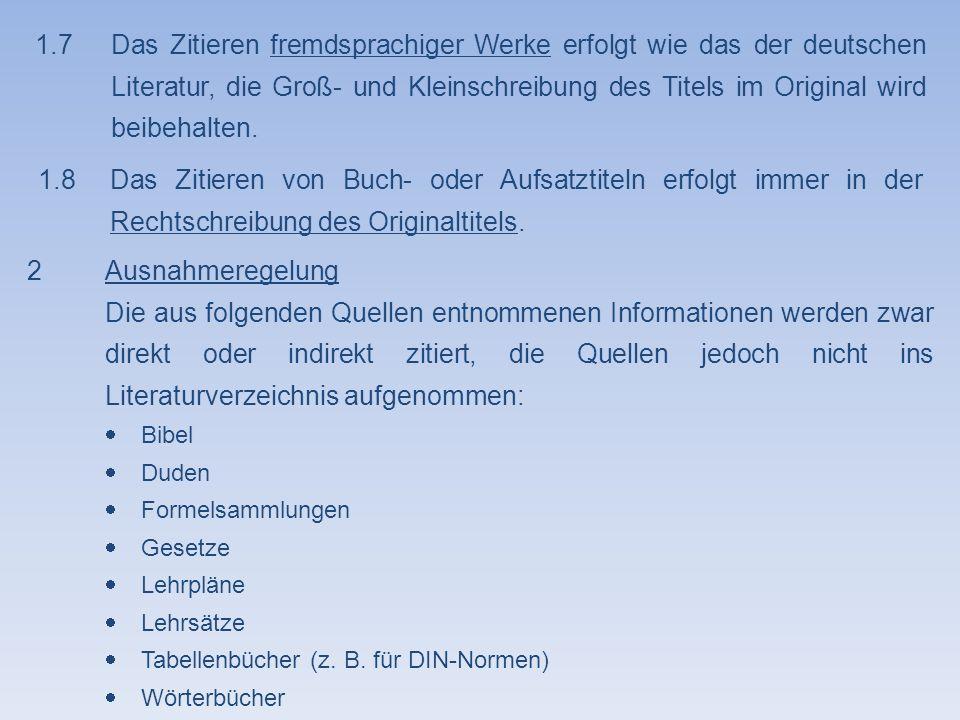 1.7Das Zitieren fremdsprachiger Werke erfolgt wie das der deutschen Literatur, die Groß- und Kleinschreibung des Titels im Original wird beibehalten.