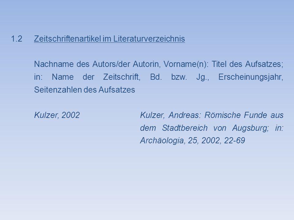 1.2 Zeitschriftenartikel im Literaturverzeichnis Nachname des Autors/der Autorin, Vorname(n): Titel des Aufsatzes; in: Name der Zeitschrift, Bd. bzw.