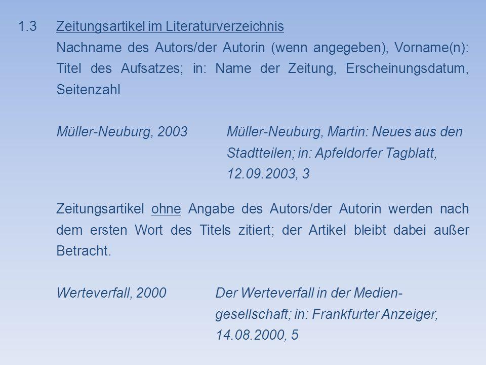 1.4Sammelwerke im Literaturverzeichnis Nachname des Autors/der Autorin, Vorname(n): Titel des Aufsatzes; in: Nachname des Herausgebers, Vorname(n) (Hrsg.): Titel des Sammelwerkes, Erscheinungsort Erscheinungsjahr, Seitenzahlen des Aufsatzes Grobian, 1995Grobian, Ernst: Der Bayerische Nationalsport des Fingerhakelns; in: Hinterhuber, Franz (Hrsg.): Exotische Sportarten und ihre Weiterentwicklung, Penzberg 1995, 27-35