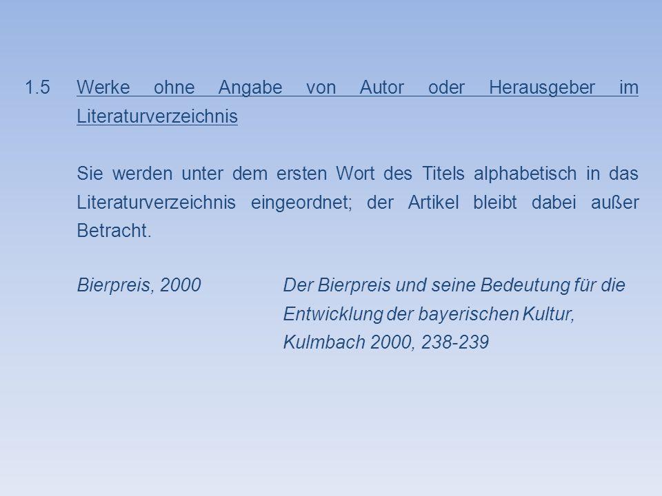 1.6Das Internet im Literaturverzeichnis Nachname des Autors/der Autorin bzw.