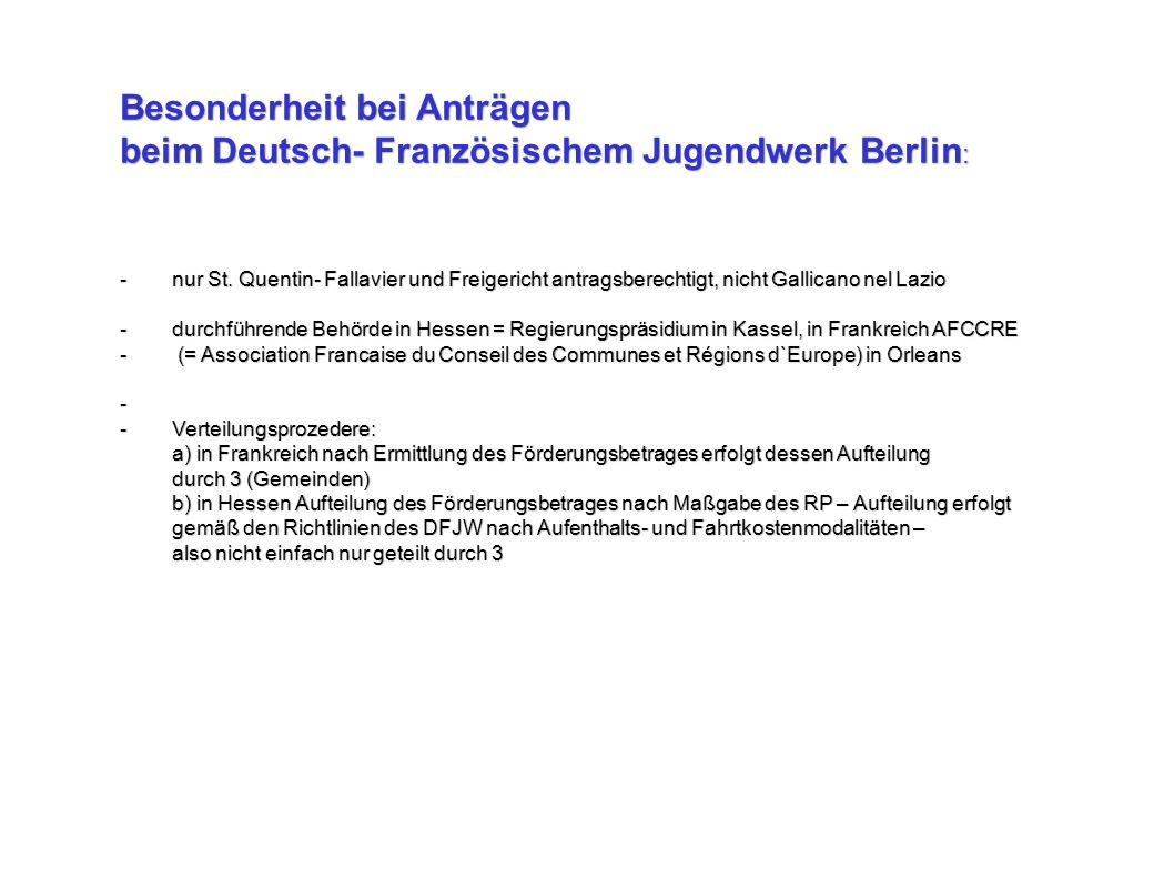 Besonderheit bei Anträgen beim Deutsch- Französischem Jugendwerk Berlin: Besonderheit bei Anträgen beim Deutsch- Französischem Jugendwerk Berlin : -nur St.