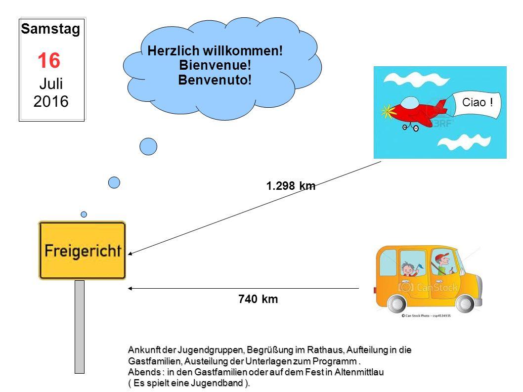 A Samstag 16 Juli 2016 1.298 km Ciao . Herzlich willkommen.