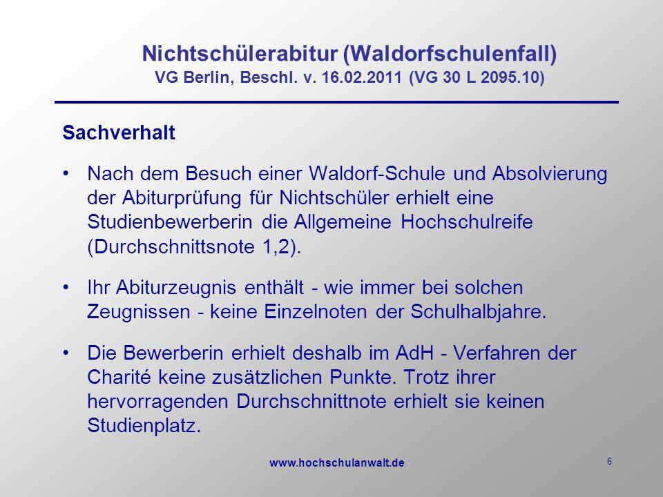 www.hochschulanwalt.de 6 Nichtschülerabitur (Waldorfschulenfall) VG Berlin, Beschl.