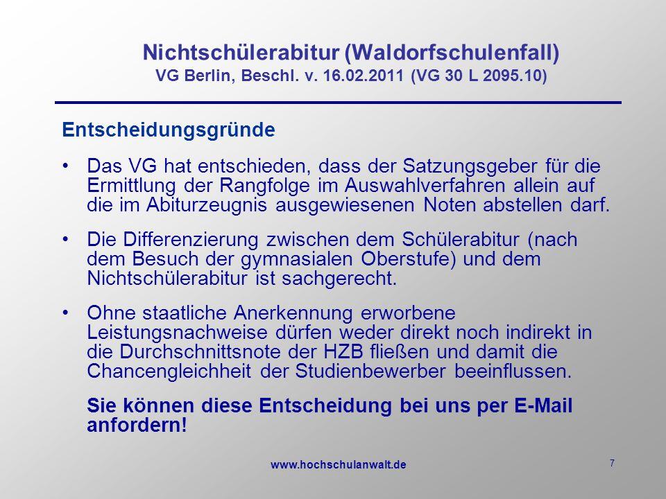 www.hochschulanwalt.de 7 Nichtschülerabitur (Waldorfschulenfall) VG Berlin, Beschl.