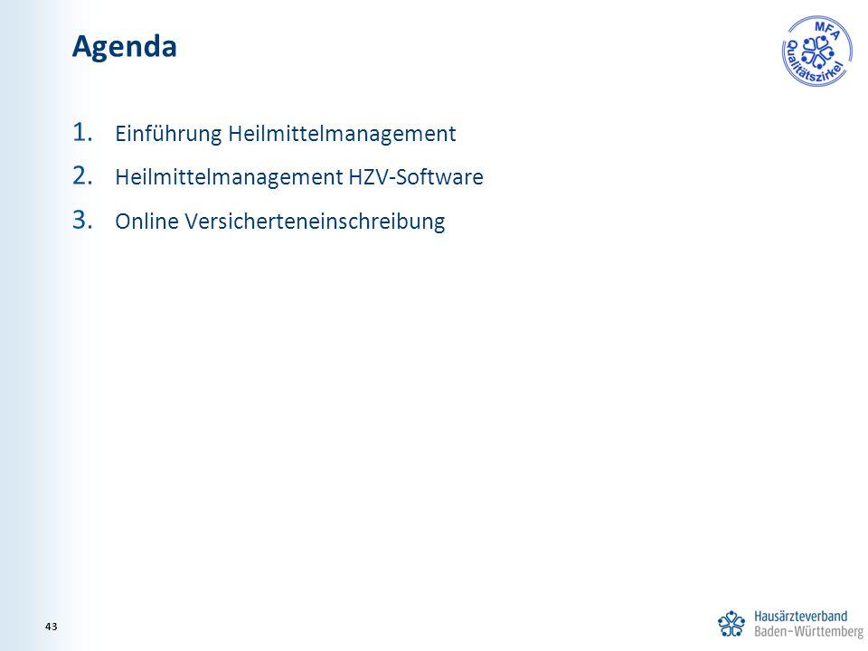 1. Einführung Heilmittelmanagement 2. Heilmittelmanagement HZV-Software 3. Online Versicherteneinschreibung Agenda 43