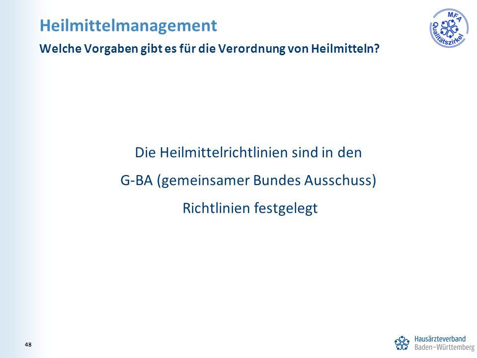 Heilmittelmanagement Die Heilmittelrichtlinien sind in den G-BA (gemeinsamer Bundes Ausschuss) Richtlinien festgelegt Welche Vorgaben gibt es für die