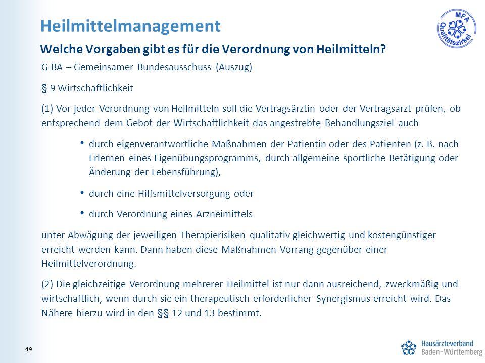 Heilmittelmanagement G-BA – Gemeinsamer Bundesausschuss (Auszug) § 9 Wirtschaftlichkeit (1) Vor jeder Verordnung von Heilmitteln soll die Vertragsärzt