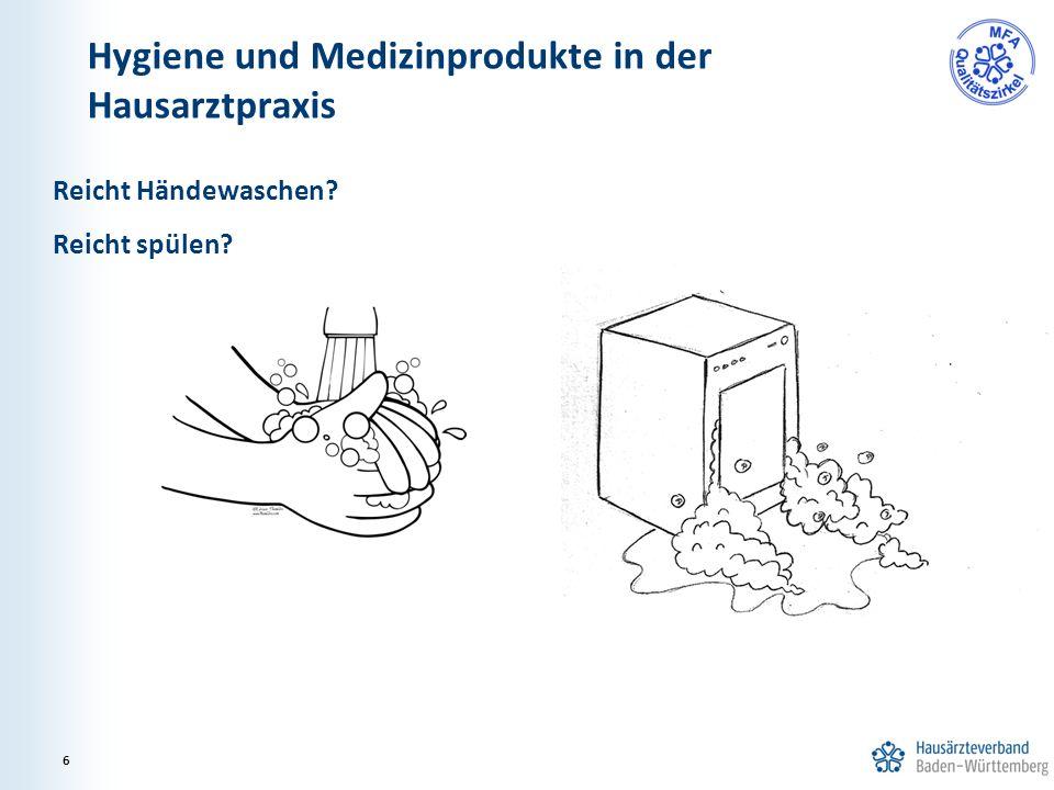 Reicht Händewaschen? Reicht spülen? Hygiene und Medizinprodukte in der Hausarztpraxis 6