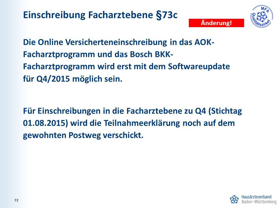 Einschreibung Facharztebene §73c Die Online Versicherteneinschreibung in das AOK- Facharztprogramm und das Bosch BKK- Facharztprogramm wird erst mit d