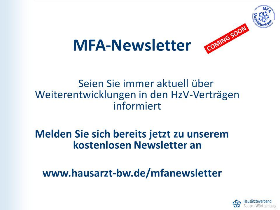 75 MFA-Newsletter Seien Sie immer aktuell über Weiterentwicklungen in den HzV-Verträgen informiert Melden Sie sich bereits jetzt zu unserem kostenlose