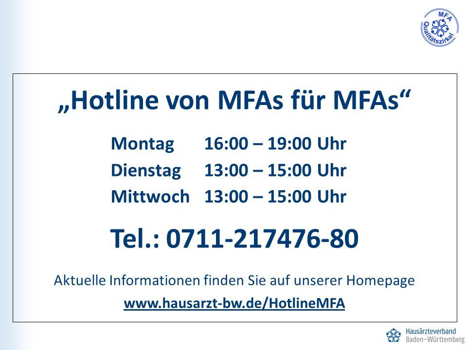 """""""Hotline von MFAs für MFAs"""" Montag16:00 – 19:00 Uhr Dienstag 13:00 – 15:00 Uhr Mittwoch13:00 – 15:00 Uhr Tel.: 0711-217476-80 Aktuelle Informationen f"""