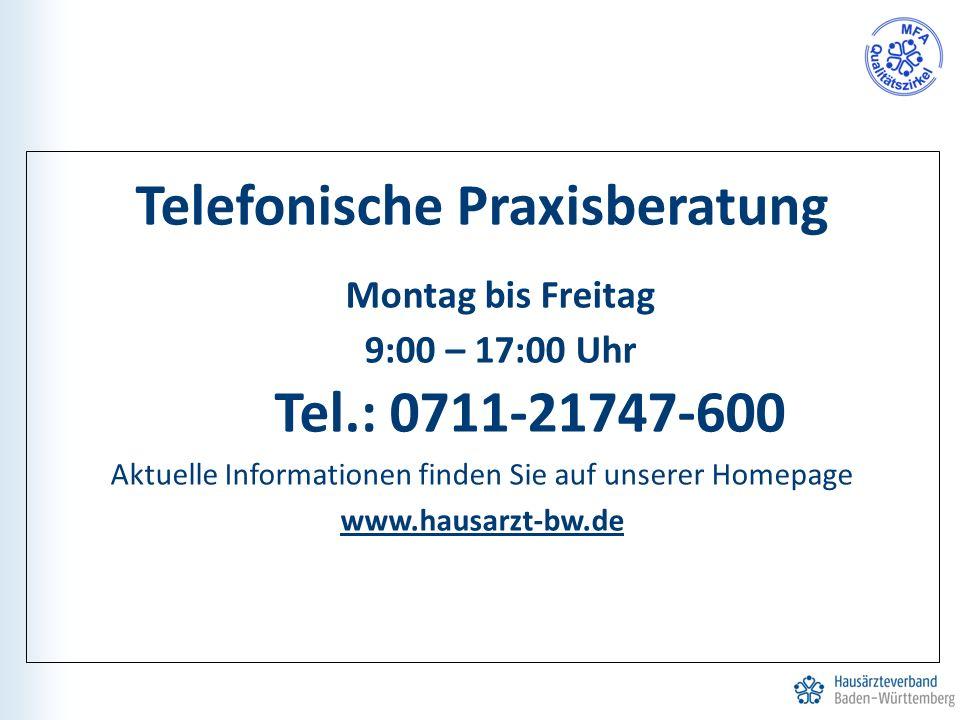 Telefonische Praxisberatung Montag bis Freitag 9:00 – 17:00 Uhr Tel.: 0711-21747-600 Aktuelle Informationen finden Sie auf unserer Homepage www.hausar