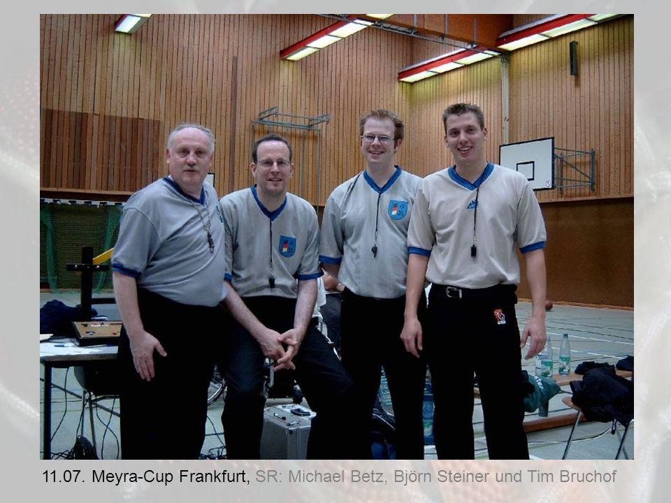 11.07. Meyra-Cup Frankfurt, SR: Michael Betz, Björn Steiner und Tim Bruchof