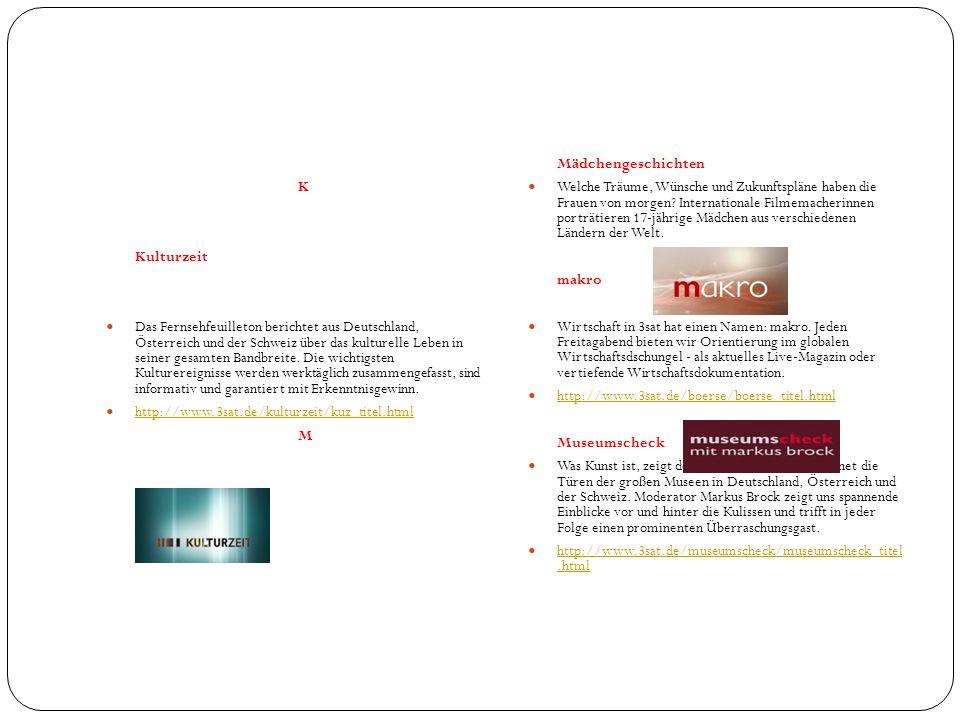 K Kulturzeit Das Fernsehfeuilleton berichtet aus Deutschland, Österreich und der Schweiz über das kulturelle Leben in seiner gesamten Bandbreite. Die