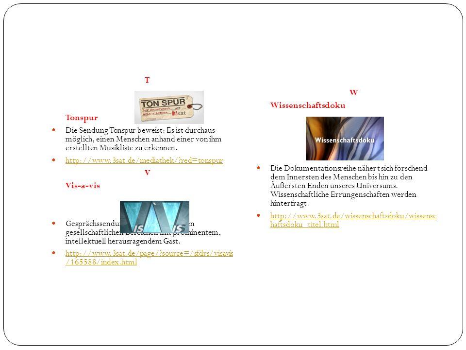 T Tonspur Die Sendung Tonspur beweist: Es ist durchaus möglich, einen Menschen anhand einer von ihm erstellten Musikliste zu erkennen. http://www.3sat