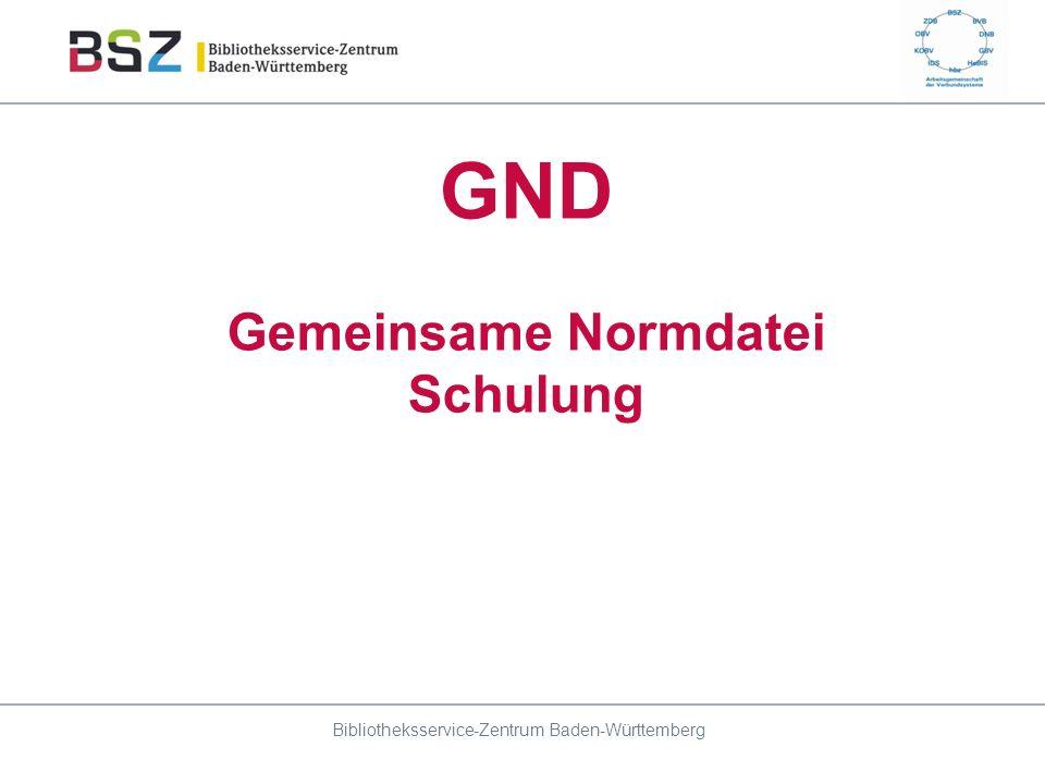 GND Gemeinsame Normdatei Schulung Bibliotheksservice-Zentrum Baden-Württemberg