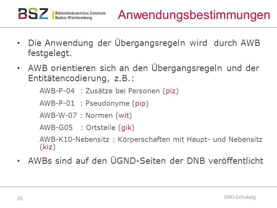 26 Anwendungsbestimmungen Die Anwendung der Übergangsregeln wird durch AWB festgelegt.