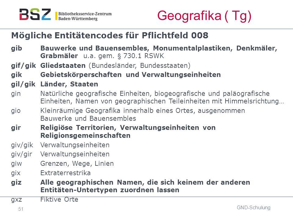 51 Mögliche Entitätencodes für Pflichtfeld 008 gib Bauwerke und Bauensembles, Monumentalplastiken, Denkmäler, Grabmäler u.a.