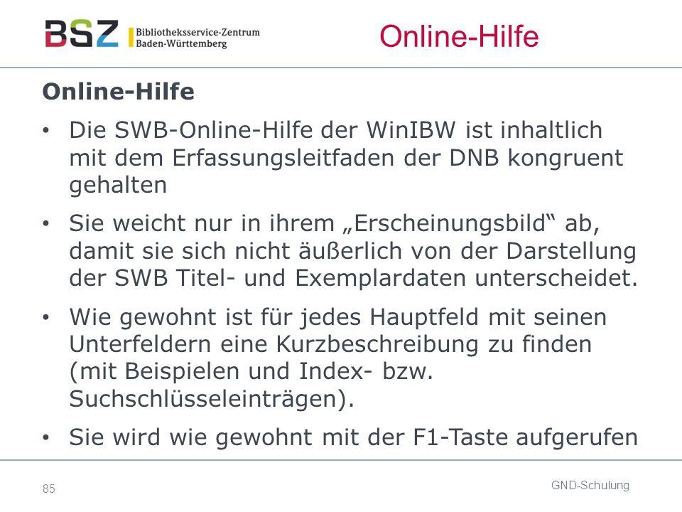 """85 Online-Hilfe Die SWB-Online-Hilfe der WinIBW ist inhaltlich mit dem Erfassungsleitfaden der DNB kongruent gehalten Sie weicht nur in ihrem """"Erscheinungsbild ab, damit sie sich nicht äußerlich von der Darstellung der SWB Titel- und Exemplardaten unterscheidet."""