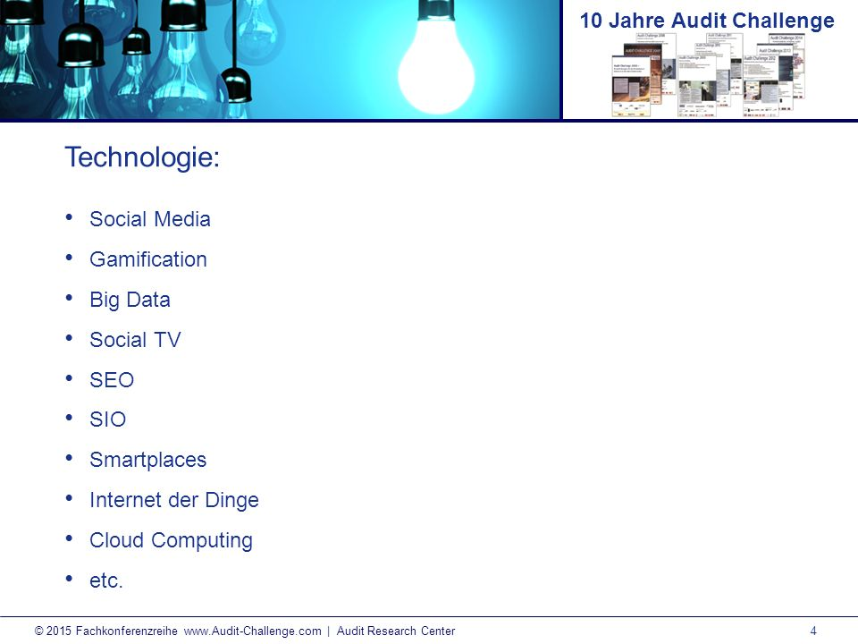 5 © 2015 Fachkonferenzreihe www.Audit-Challenge.com | Audit Research Center 10 Jahre Audit Challenge Kultur