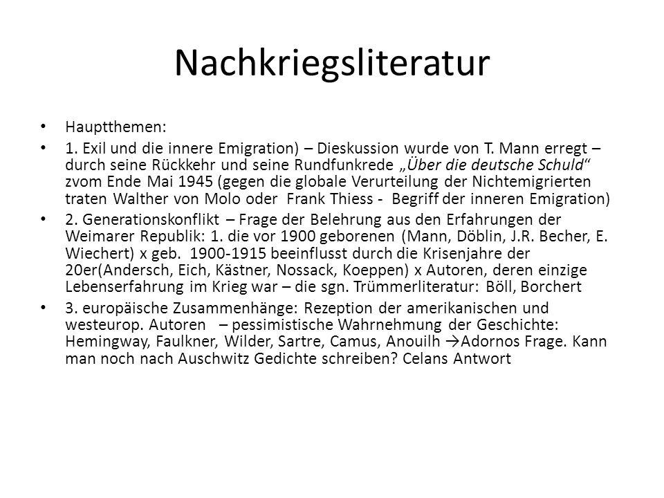 Nachkriegsliteratur Hauptthemen: 1.Exil und die innere Emigration) – Dieskussion wurde von T.