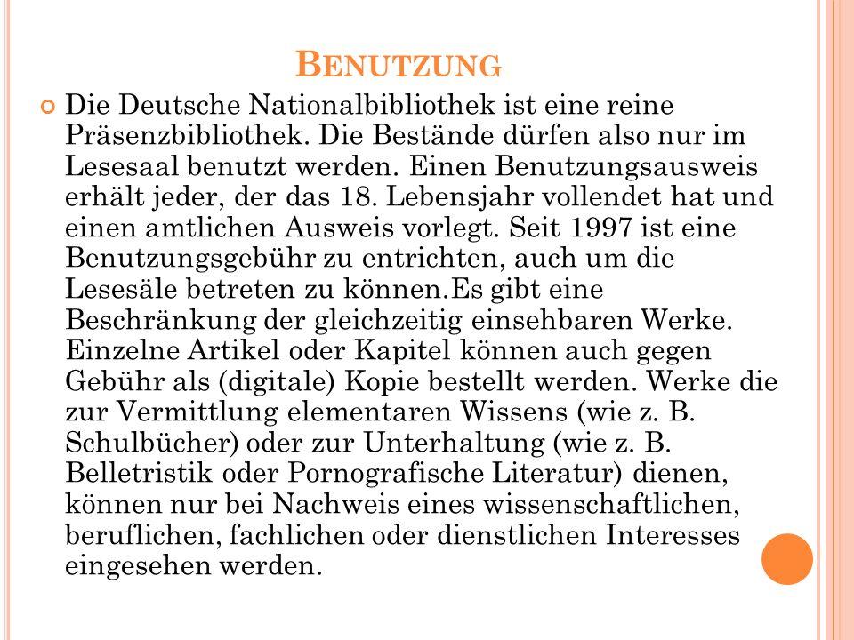 B ENUTZUNG Die Deutsche Nationalbibliothek ist eine reine Präsenzbibliothek.