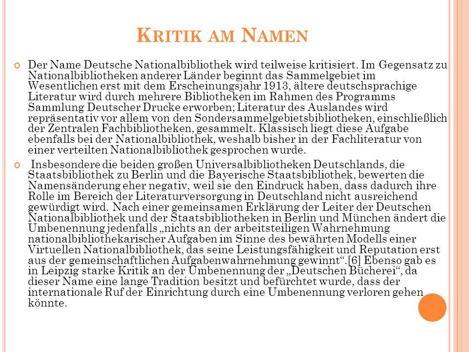 K RITIK AM N AMEN Der Name Deutsche Nationalbibliothek wird teilweise kritisiert.