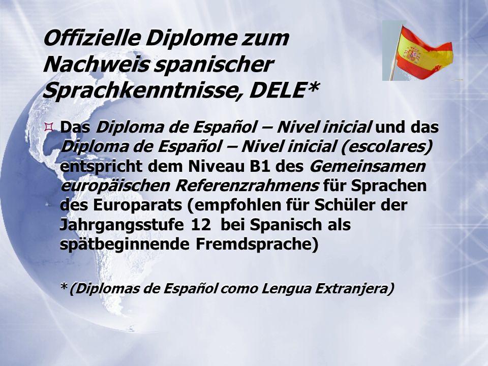 Offizielle Diplome zum Nachweis spanischer Sprachkenntnisse, DELE*  Das Diploma de Español – Nivel inicial und das Diploma de Español – Nivel inicial