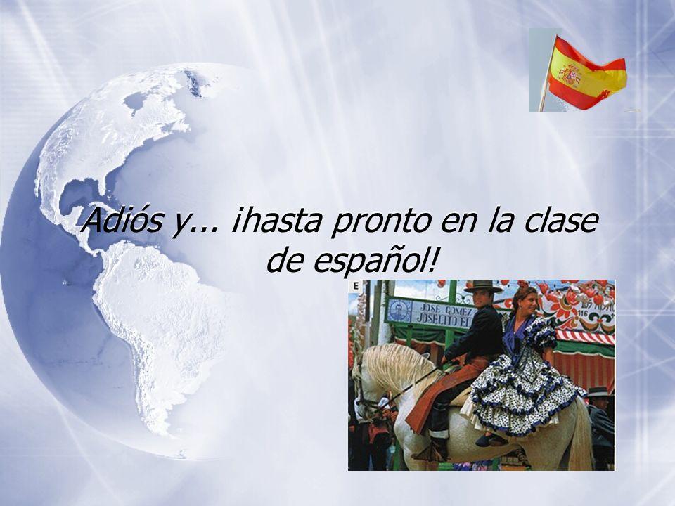 Adiós y... ¡hasta pronto en la clase de español!