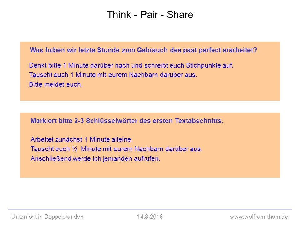 Unterricht in Doppelstunden14.3.2016www.wolfram-thom.de Markiert bitte 2-3 Schlüsselwörter des ersten Textabschnitts.