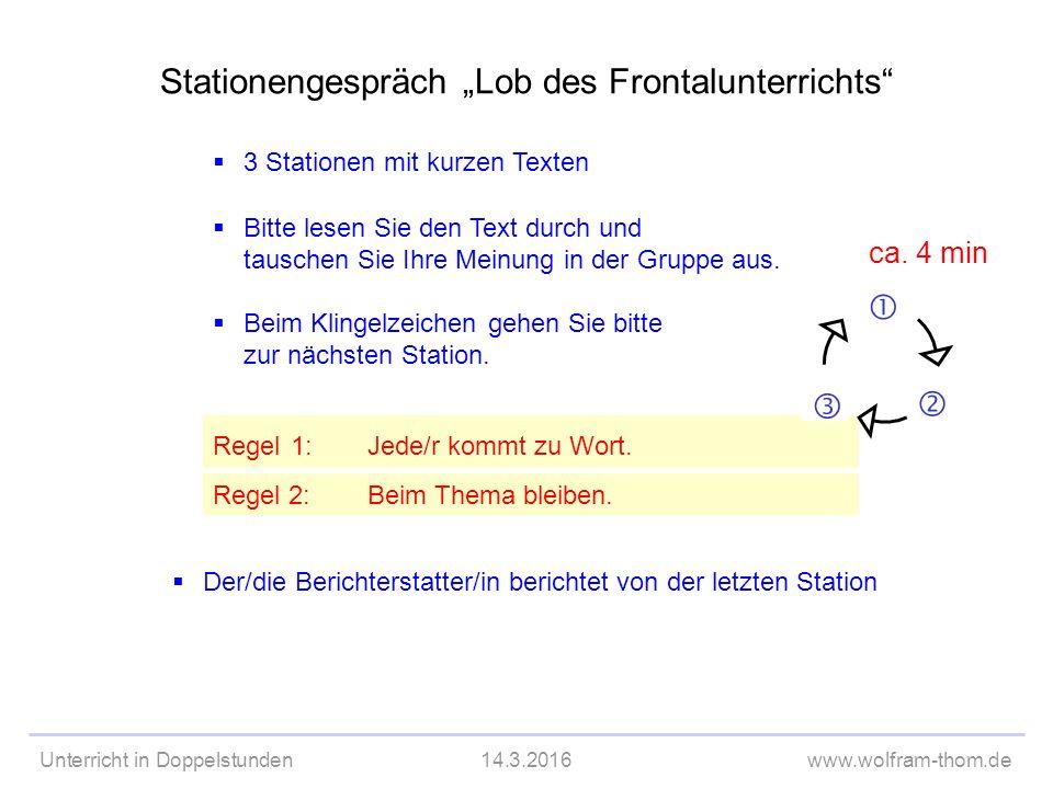 """Unterricht in Doppelstunden14.3.2016www.wolfram-thom.de Stationengespräch """"Lob des Frontalunterrichts  Nach 3 Stationen brechen wir aus Zeitgründen ab."""