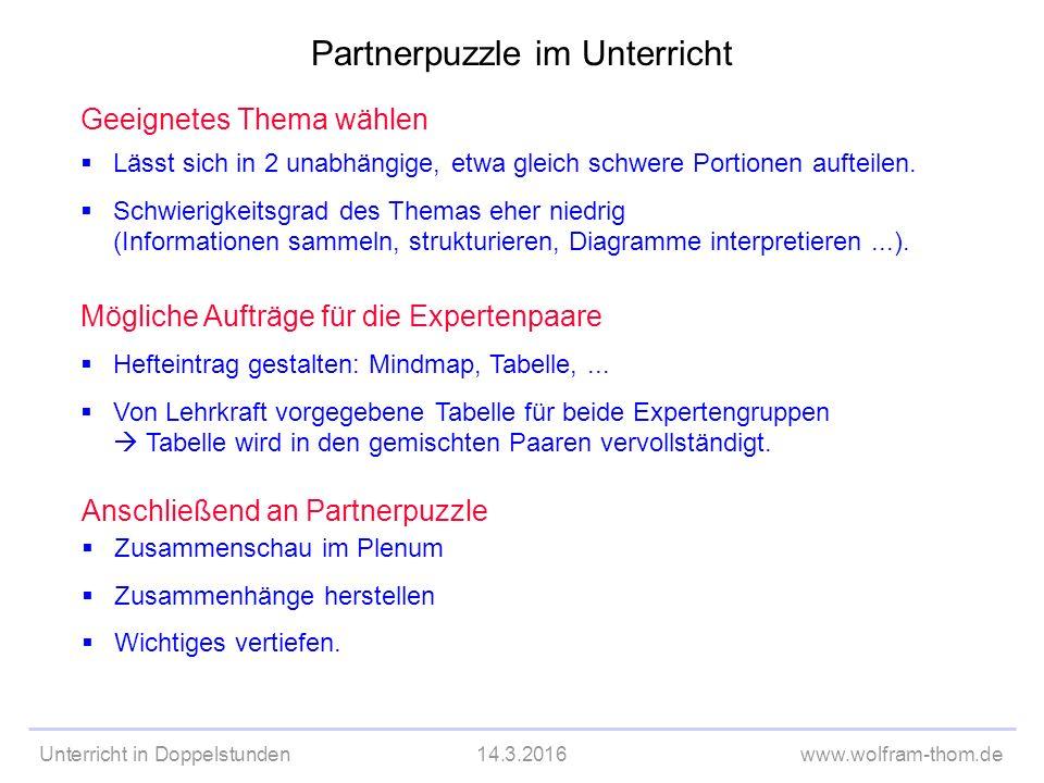 Unterricht in Doppelstunden14.3.2016www.wolfram-thom.de Geeignetes Thema wählen  Lässt sich in 2 unabhängige, etwa gleich schwere Portionen aufteilen.