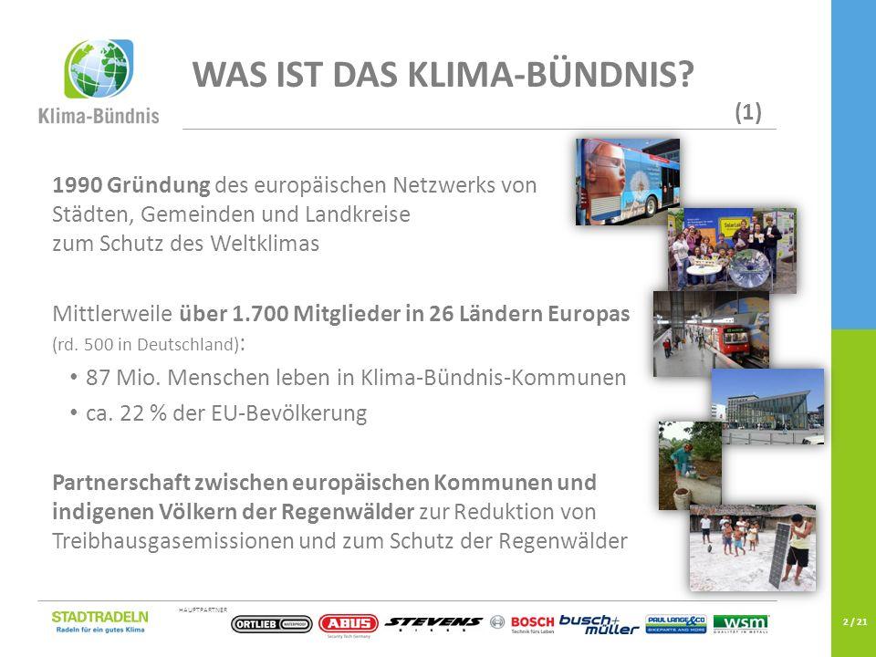 HAUPTPARTNEREINE KAMPAGNE DES 2 / 21 1990 Gründung des europäischen Netzwerks von Städten, Gemeinden und Landkreise zum Schutz des Weltklimas Mittlerw