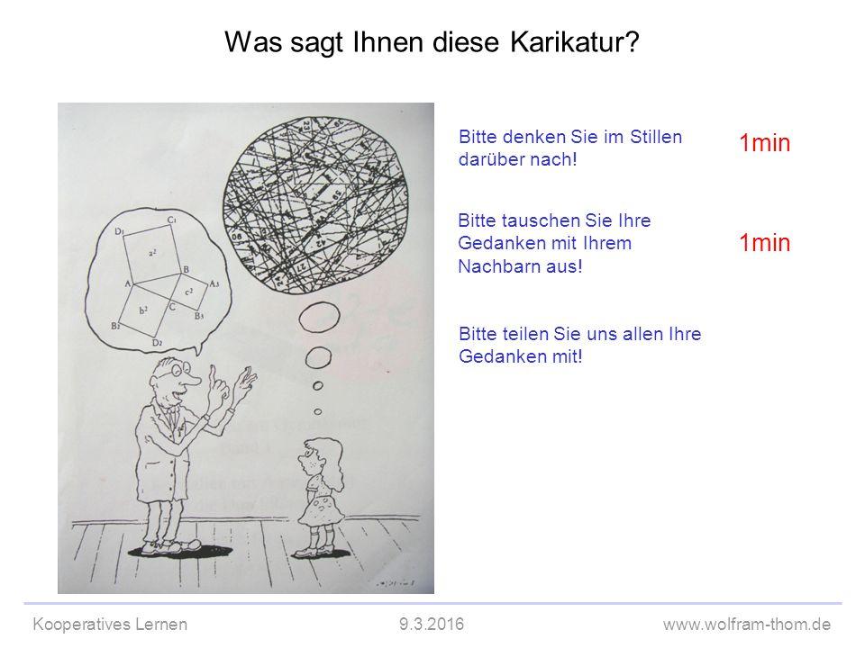 Kooperatives Lernen9.3.2016www.wolfram-thom.de Was sagt Ihnen diese Karikatur.